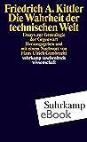Die Wahrheit der technischen Welt: Essays zur Genealogie der Gegenwart (suhrkamp taschenbuch wissenschaft)