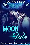 Moon Tide: Book 6 Insatiable Series