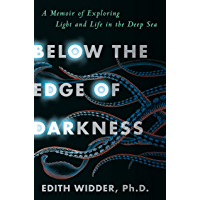 Below the Edge of Darkness: A Memoir of Exploring Light and Life in the Deep Sea