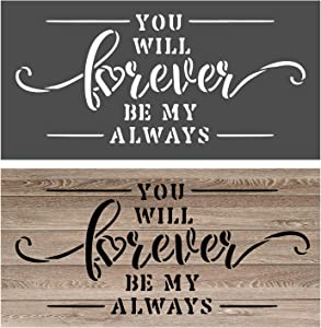 OCCdesign You Will Forever Be My Always Sign Stencils - Rustic Farmhouse Inspirational Template for Painting Spraying Crafts Décor