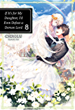 If It's for My Daughter, I'd Even Defeat a Demon Lord: Volume 8 (English Edition)