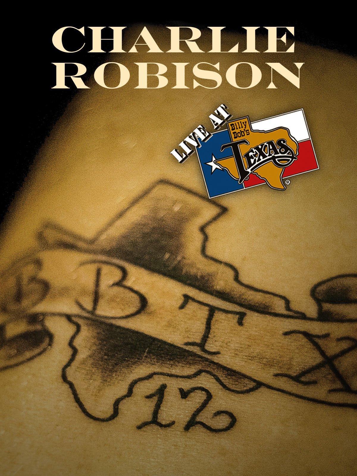 Live at Billy Bob's Texas: Charlie Robison