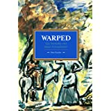 Warped: Gay Normality and Queer Anti-Capitalism (Historical Materialism)