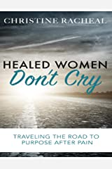 Healed Women Don't Cry Kindle Edition