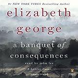 A Banquet of Consequences: A Lynley Novel, Book 19