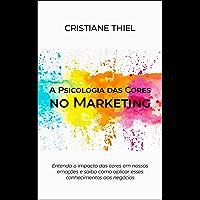 A Psicologia das Cores no Marketing: Entenda o impacto das cores em nossas emoções e saiba como aplicar esses…