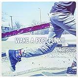 WAKE A POP! PUNK!! vol.1
