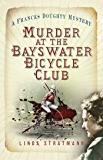 Murder at the Bayswater Bicycle Club: A Frances Doughty Mystery 8 (The Frances Doughty Mysteries)