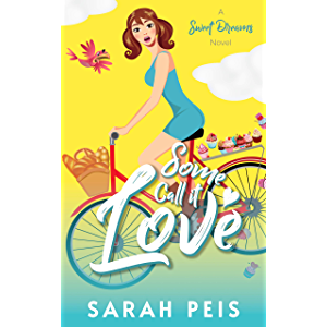 Some Call It Love: A Romantic Comedy (Sweet Dreams Book 1)