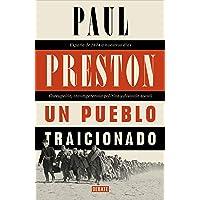 Un pueblo traicionado: España de 1876 a nuestros días: Corrupción, incompetencia política y división social (Historia)