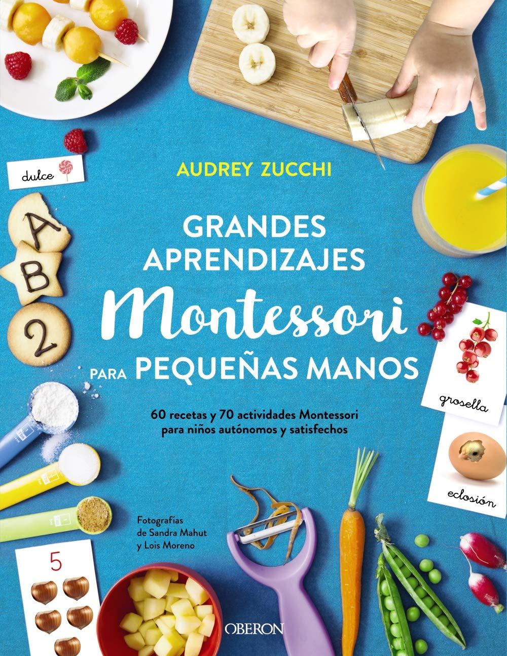 Grandes aprendizajes Montessori para pequeñas manos Libros Singulares: Amazon.es: Zucchi, Audrey: Libros
