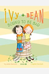 Ivy and Bean Bound to Be Bad: Book 5 Kindle Edition