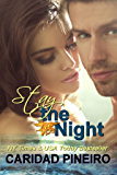 Stay the Night: Sexy Hot Miltary Heroes - Navy Seal, Navy, Army, Marines and More (Take a Chance Book 4)