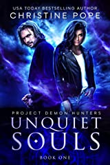 Unquiet Souls (Project Demon Hunters Book 1) Kindle Edition