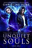 Unquiet Souls (Project Demon Hunters Book 1)