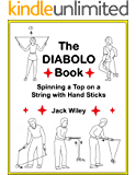The Diabolo Book: Spinning a Top on a String with Hand Sticks
