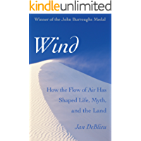 Wind: How the Flow of Air Has Shaped Life, Myth, and the Land