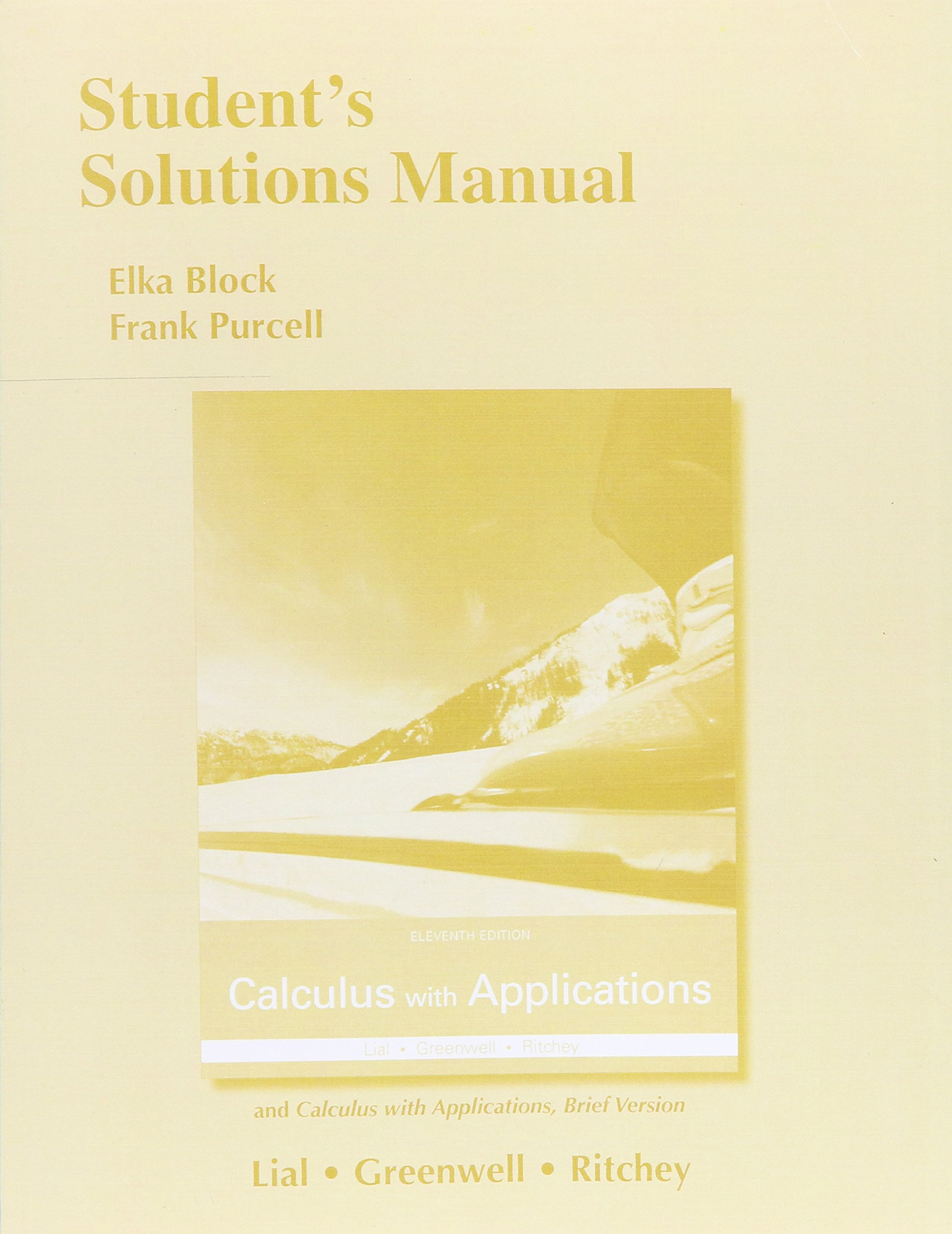Student's Solutions Manual for Calculus with Applications and Calculus with  Applications, Brief Version: Margaret L. Lial, Raymond N. Greenwell, ...