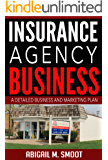 Insurance Agency Business: A Detailed Business and Marketing Plan
