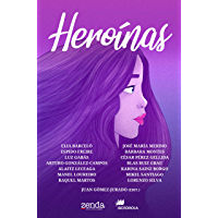 Heroínas: Cuentos en torno al 8 de marzo, Día Internacional de la Mujer (Spanish Edition)
