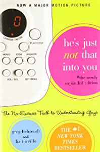 He's Just Not That Into You: The No-Excuses Truth to Understanding Guys
