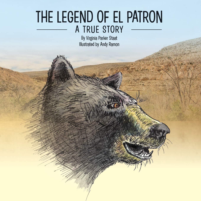 The Legend of El Patron: Virginia Parker Staat, Andy Ramon