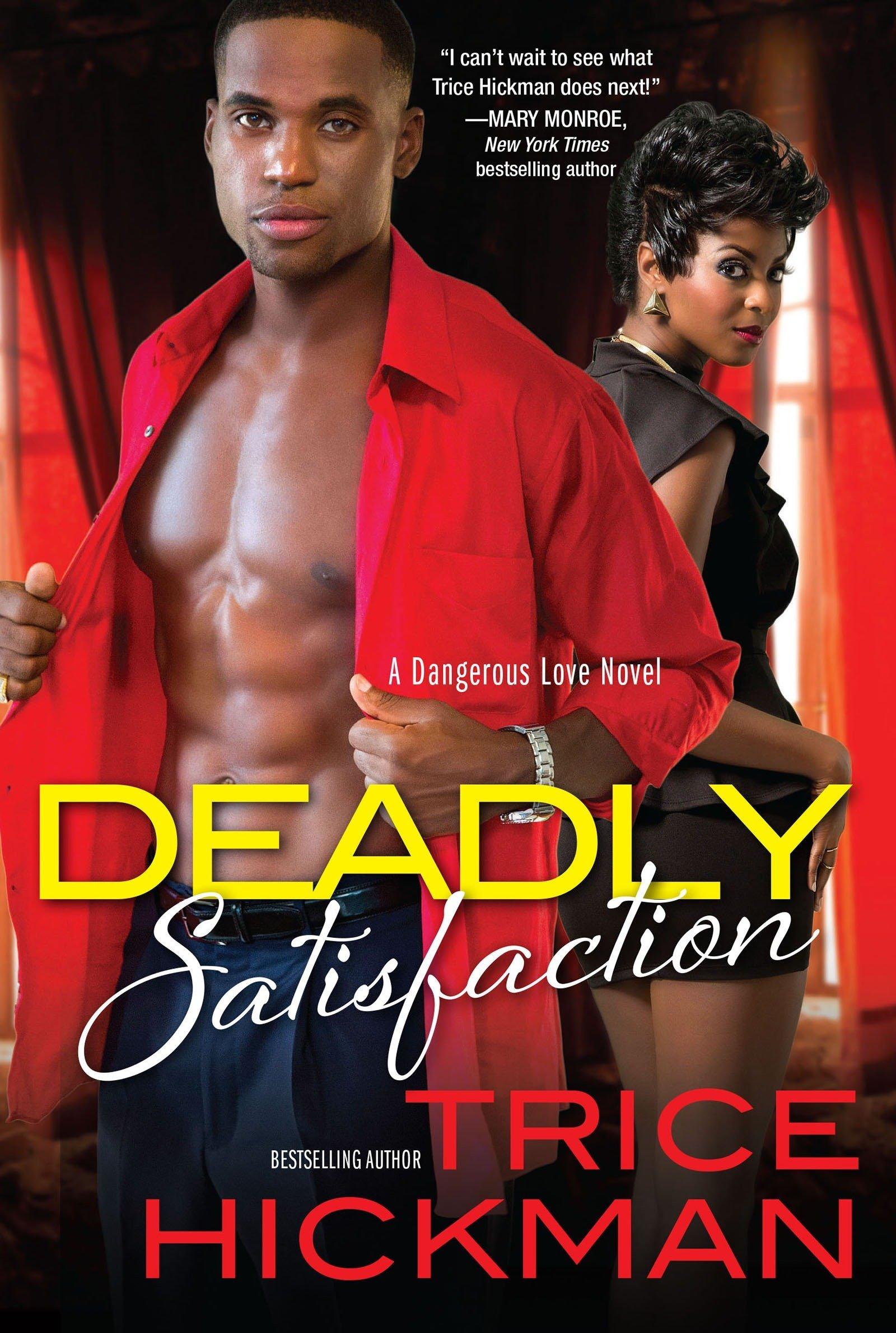 Amazon.com: Deadly Satisfaction (A Dangerous Love Novel) (9781617737473):  Trice Hickman: Books