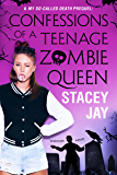 Confessions of a Teenage Zombie Queen (Dead High Book 1)
