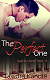 The Perfect One (Love in a Small Town Book 4)