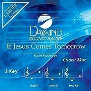 If Jesus Comes Tomorrow [Accompaniment/Performance Track]