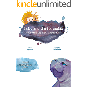 Molly and the Mermaids - Molly und die Meerjungfrauen: Bilingual Children's Picture Book English German (Kids Learn…