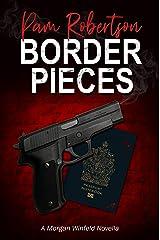 Border Pieces: A Morgan Winfeld Novella Kindle Edition