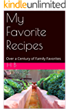 My Favorite Recipes: Over a Century of Family Favorites