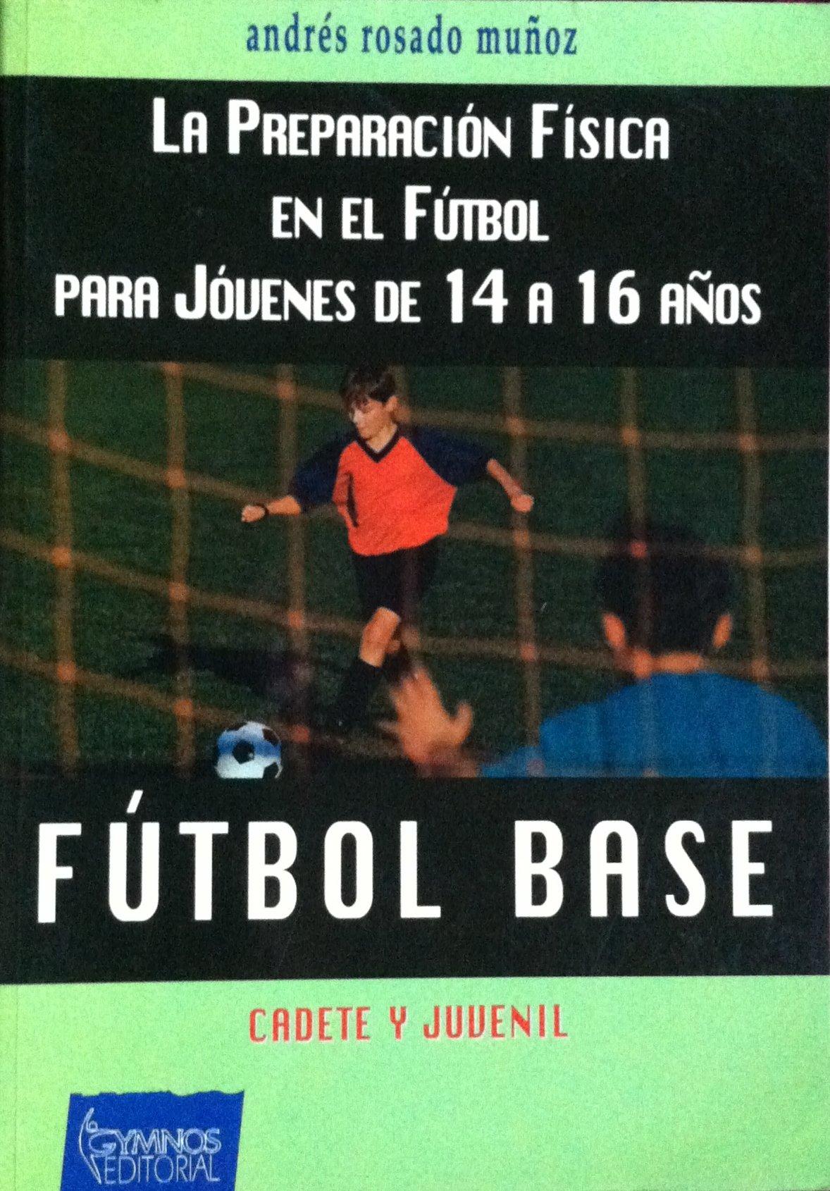 Preparacion Fisica En El Futbol - 14 a 16 Anos (Spanish Edition) (Spanish) Paperback – November, 2001