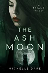 The Ash Moon (The Ariane Trilogy Book 1) Kindle Edition