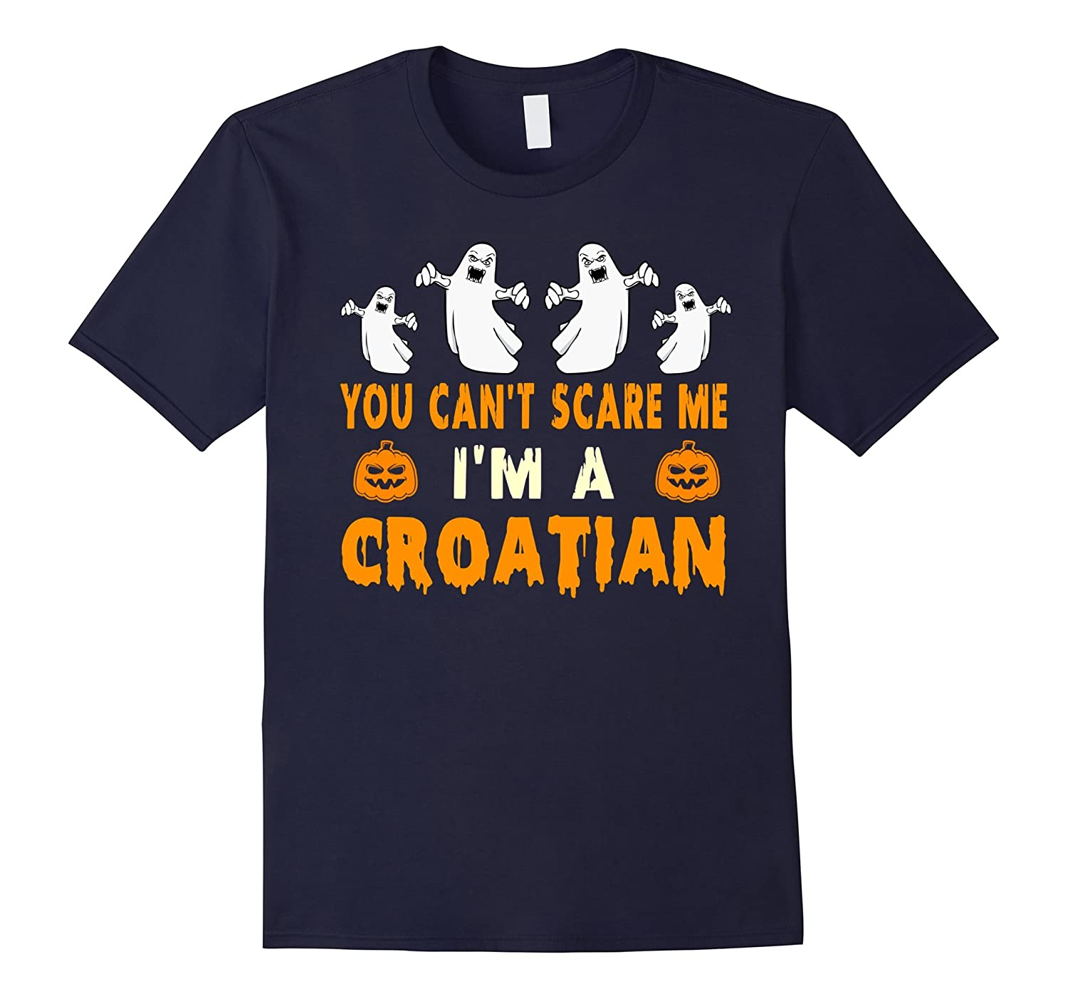 You Cant Scare Me - I'm A Croatian T Shirt-TH