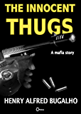 The Innocent Thugs: A Mafia Story