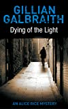 Dying of the Light: An Alice Rice Mystery