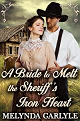 A Bride to Melt the Sheriff's Iron Heart: A Historical Western Romance Novel Kindle Edition