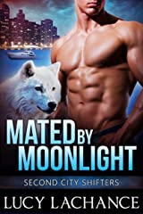 Mated by Moonlight (Second City Shifters Book 2) Kindle Edition