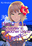 JK Haru is a Sex Worker in Another World: Summer (English Edition)