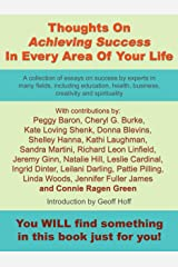 Thoughts On Achieving Success In Every Area Of Your Life Kindle Edition