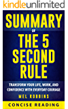 Summary of The 5 Second Rule: Transform Your Life, Work, and Confidence with Everyday Courage by Mel Robbins (English Edition)