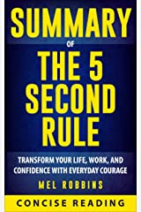 Summary of The 5 Second Rule: Transform Your Life, Work, and Confidence with Everyday Courage by Mel Robbins Kindle Edition