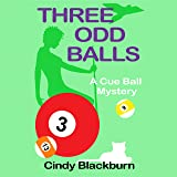 Three Odd Balls: A Humorous and Romantic Cozy: A Cue Ball Mystery, Book 3