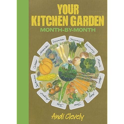 Your Kitchen Garden: Month-by-month