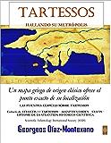 TARTESSOS. HALLANDO SU METRÓPOLIS (Atlantología Histórico-Científica nº 3)