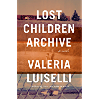 Lost Children Archive: A novel (English Edition)