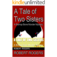 A Tale of Two Sisters: A Bishop Bone Murder Mystery (Bishop Bone Murder Mysteries Book 1)