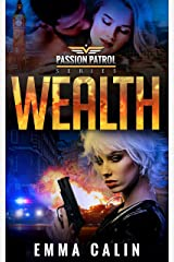 Wealth: A Passion Patrol Novel - Police Detective Fiction Books With a Strong Female Protagonist Romance (Seduction) Kindle Edition